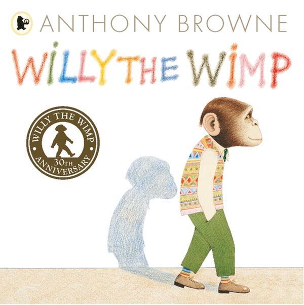 [원서] Willy the Wimp : 30th Anniversary 앤서니브라운 '겁쟁이 윌리' 원서