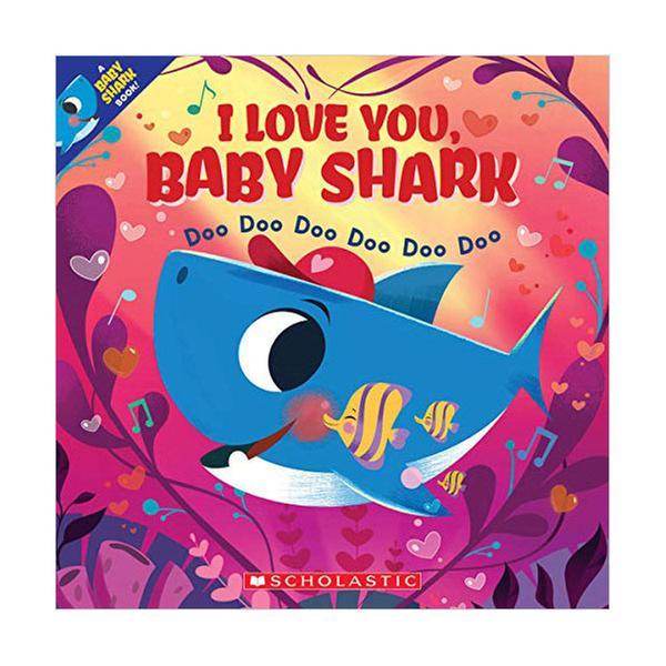 [원서] I Love You, Baby Shark: Doo Doo Doo Doo Doo Doo (Paperback)