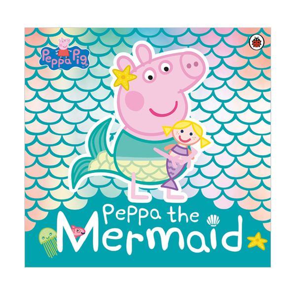 (원서)Peppa Pig : Peppa the Mermaid (Paperback, 영국판)