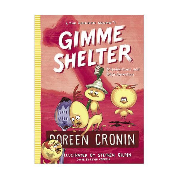 (원서) The Chicken Squad #05 : Gimme Shelter : Misadventures and Misinformation (Paperback)